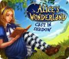 Alice's Wonderland: Cast In Shadow spel