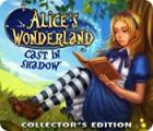 Alice's Wonderland: Cast In Shadow Collector's Edition spel