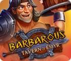 Barbarous: Tavern of Emyr spel