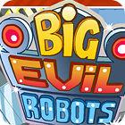 Big Evil Robots spel