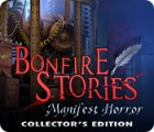 Bonfire Stories: Manifest Horror Collector's Edition spel