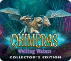 Chimeras: Wailing Waters Collector's Edition spel