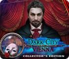 Dark City: Vienna Collector's Edition spel