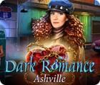 Dark Romance: Ashville spel