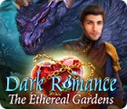 Dark Romance: The Ethereal Gardens spel