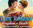 Dark Romance: Kingdom of Death Collector's Edition spel