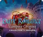 Dark Romance: Vampire Origins Collector's Edition spel