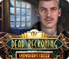 Dead Reckoning: Snowbird's Creek spel
