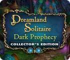Dreamland Solitaire: Dark Prophecy Collector's Edition spel