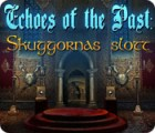 Echoes of the Past: Skuggornas slot spel