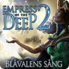 Empress of the Deep 2: Blåvalens sång spel