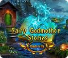Fairy Godmother Stories: Cinderella spel