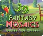 Fantasy Mosaics 39: Behind the Mirror spel