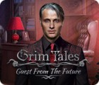 Grim Tales: Guest From The Future Collector's Edition spel