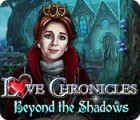 Love Chronicles: Beyond the Shadows spel