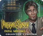 PuppetShow: Fatal Mistake Collector's Edition spel