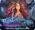 Reflections of Life: Slipping Hope Collector's Edition spel