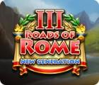 Roads of Rome: New Generation III spel