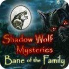 Shadow Wolf Mysteries: Bane of the Family Collector's Edition spel