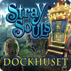 Stray Souls: Dockhuset spel