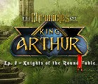 The Chronicles of King Arthur: Episode 2 - Knights of the Round Table spel