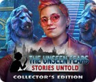 The Unseen Fears: Stories Untold Collector's Edition spel