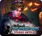 The Unseen Fears: Stories Untold spel