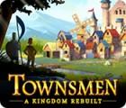 Townsmen: A Kingdom Rebuilt spel