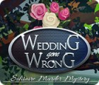 Wedding Gone Wrong: Solitaire Murder Mystery spel